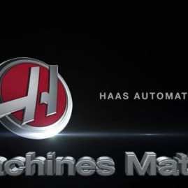 HAAS Automation-Machines Matter